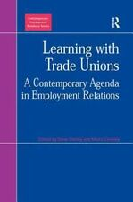 NEW - Learning with Trade Unions: A Contemporary Agenda in Employment Relations