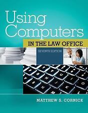 Using Computers in the Law Office by Matthew S. Cornick (2014,7th Ed. Paperback)