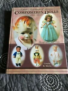 Collector's Encyclopedia of American Composition Dolls 1900-1950 Ursula R. Mertz