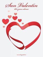 San Valentín: San Valentín Libro para Colorear 1 by Nick Snels (2016,...