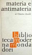 GINESTRA AMALDI MATERIA E ANTIMATERIA MONDADORI 1963