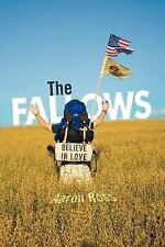 The Fallows : Believe in Love by Aaron Ross (2011, Paperback)