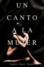 Un Canto a la Mujer: A SONG TO WOMEN [Paperback] [May 19, 2010] Ponce Partida, A