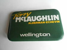 Vintage Terry McLaughlin Alderman Echevin Wellington Canada Political Pinback