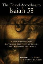The Gospel According to Isaiah 53 : Encountering the Suffering Servant in...