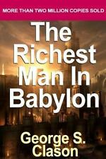 The Richest Man in Babylon: Classic Parables about Achieving Wealth and...