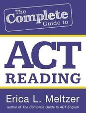 The Complete Guide to ACT Reading by Meltzer, Erica L.