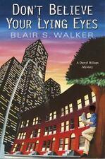 Don't Believe Your Lying Eyes (Darryl Billups Mysteries, No. 3), Blair S. Walker