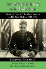 From Wright Field, Ohio, to Hokkaido, Japan: General Curtis E. LeMay's Letters t