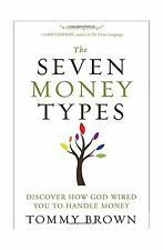 The Seven Money Types: Discover How God Wired You To Handle Money Free Shipping