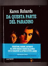 DA QUESTA PARTE DEL PARADISO -KAREN ROBARDS - EDITRICE NORD 1995-1^ EDIZIONE