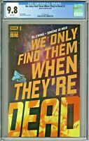 We Only Find Them When They're Dead #1 CGC 9.8 1st First Print Edition Variant