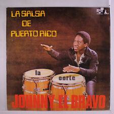 JOHNNY EL BRAVO: La Salsa De Puerto Rico LP (Venezuela, tiny cover tear) Latin