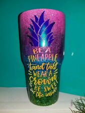 """Be a pineapple"" Tumbler! 30oz with lid!"