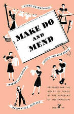 Make Do and Mend by Ministry of Information (Paperback, 2007)