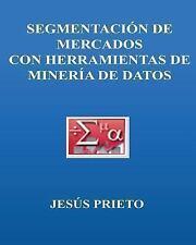 SEGMENTACION de MERCADOS con Herramientas de Mineria de Datos by Jesús Prieto...
