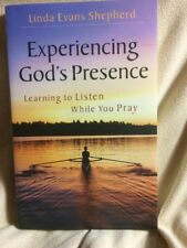 Experiencing Gods Presence: Learning to Listen While You Pray By Linda Shepherd