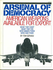 ARSENAL OF DEMOCRACY   AMERICAN WEAPONS AVAILABLE FOR EXPORT GERVASI ACFT ARMOR