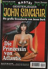 JOHN SINCLAIR ROMAN Nr. 972  Die Prinzessin von Atlantis - Jason Dark 1. Auflage