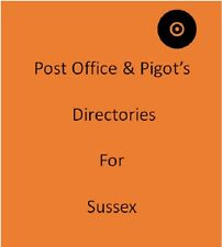 Post Office & Pigot`s 6 Local Directories for Sussex on disc in Pdf