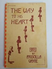 Vintage The Way to His Heart A Cook Book with a Personality 1941 Priscilla Wayne