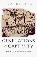 Generations of Captivity: A History of African-American Slaves: By Berlin, Ira