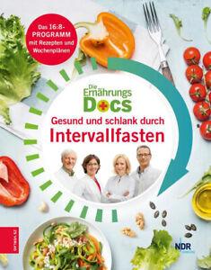 Die Ernährungs-Docs - Gesund und schlank durch Intervallfasten 2021