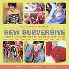 Sew Subversive : Down and Dirty DIY for the Fabulous Fashionista by Melissa...