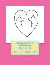 Finnish Spitz Valentine's Day Cards: Do It Yourself by Forsyth, Gail -Paperback