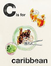 C Is for Caribbean (Hardback or Cased Book)