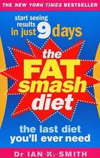 The Fat Smash Diet: The Last Diet You'll Ever Need By M.D. Ian K Smith