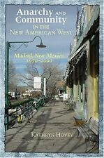 Anarchy and Community in the New American West: Madrid, New Mexico, 1970-2000