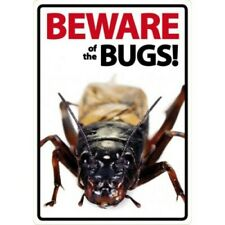 NOVELTY: BEWARE OF THE BUGS INTERNAL/EXTERNAL SIGN