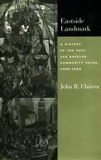 Eastside Landmark: A History of the East Los Angeles Community Union, 1968-1993,