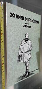 GG LIBRO: 20 ANNI DI FASCISMO - VISTI DA LEPORINI - FANTASIA ED. 1976