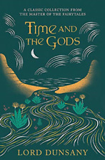 Lord Dunsany-Time And The Gods BOOK NEW