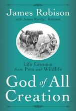 God of All Creation : Life Lessons from Pets and Wildlife by James Robison (201…