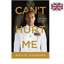 Can't Hurt Me: Master Your Mind and Defy the Odds Hardback Book  David Goggins