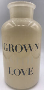 """Farmhouse Painted Glass Vase Jar """"Grown With Love"""" Decorative Vase 8""""x4"""" Country"""