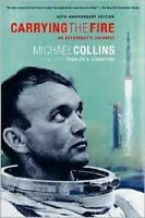 Carrying the Fire: An Astronaut's Journeys Collins, Michael Paperback Used - Ve