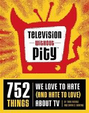 Television Without Pity : 752 Things We Love to Hate (And Hate to Love) about TV