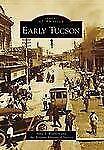 Early Tucson AZ Images of America