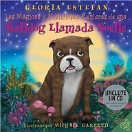 The Magically Mysterious Adventures of Noelle the Bulldog by Gloria Estefan, Mic