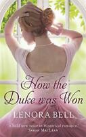 How the Duke Was Won (The Disgraceful Dukes) by Bell, Lenora   Paperback Book  