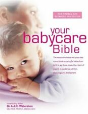 Your Babycare Bible: The most authoritative and up-to-date source book on caring