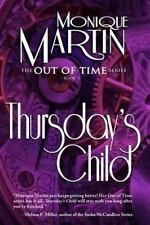 Thursday's Child : Out of Time #5 by Monique Martin (2013, Paperback)