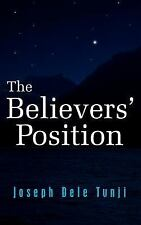 The Believers' Position by Joseele Tunji (2005, Paperback)