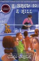 A Brew to a Kill [A Coffeehouse Mystery] [ Coyle, Cleo ] Used - Acceptable