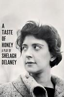 A Taste of Honey: A Play by Delaney, Shelagh