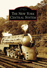 The New York Central System [Images of Rail] [NY] [Arcadia Publishing]